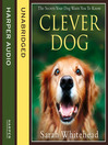 Clever Dog (MP3): The Secrets Your Dog Wants You to Know